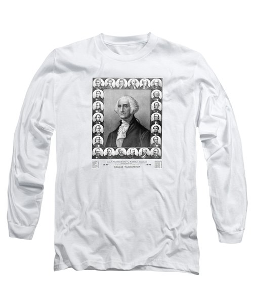 Presidents Of The United States 1789-1889 Long Sleeve T-Shirt by War Is Hell Store