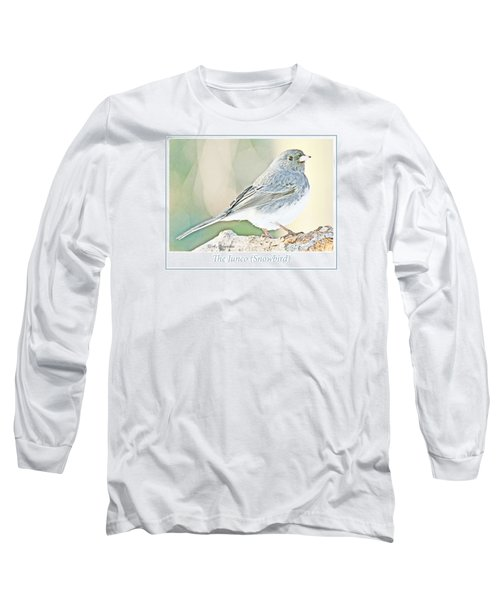 Long Sleeve T-Shirt featuring the photograph Slate-colored Junco Snowbird Female by A Gurmankin