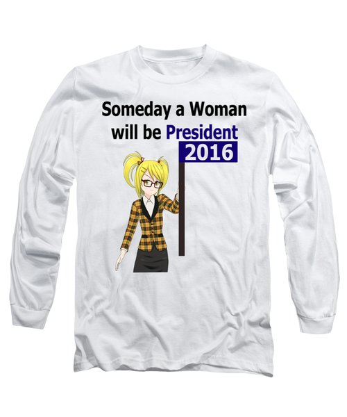 Some Day Woman President Shower Curtain Long Sleeve T-Shirt by Mac Pherson