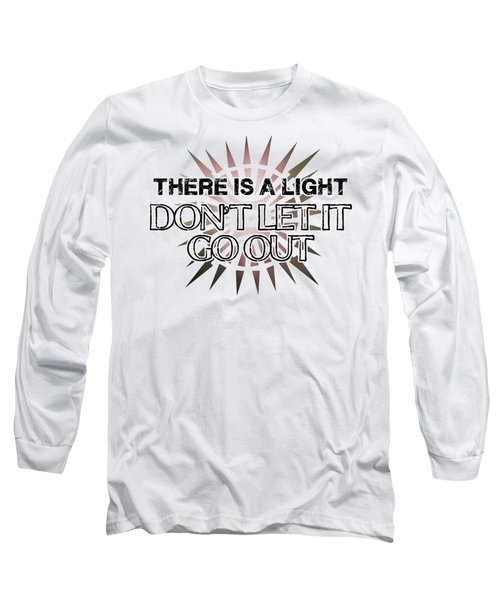 There Is A Light Long Sleeve T-Shirt by Clad63