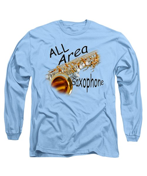 All Area Saxophone Long Sleeve T-Shirt by M K  Miller