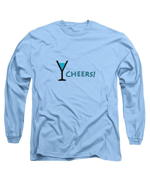 Cheers Long Sleeve T-Shirt by Bill Owen