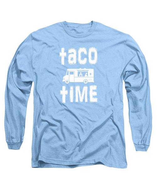 Taco Time Food Truck Tee Long Sleeve T-Shirt by Edward Fielding