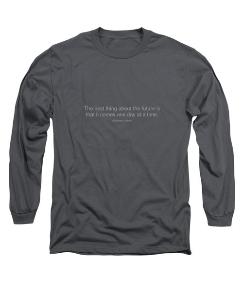 Abraham Lincoln Quote Long Sleeve T-Shirt by Famous Quotes