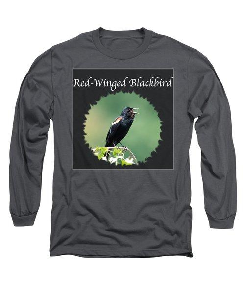 Red-winged Blackbird Long Sleeve T-Shirt by Jan M Holden