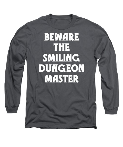 Beware The Smiling Dungeon Master Long Sleeve T-Shirt by Geekery