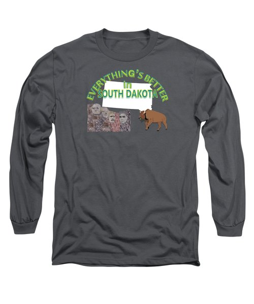 Everything's Better In South Dakota Long Sleeve T-Shirt by Pharris Art