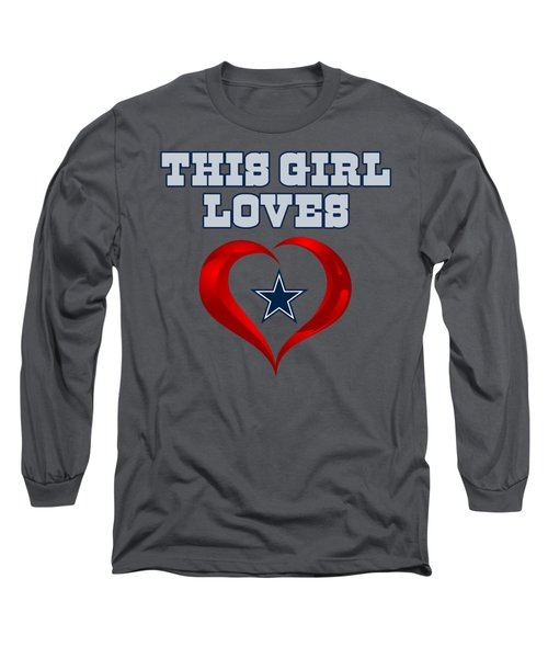 This Girl Loves Dallas Cowboy Long Sleeve T-Shirt by Ming Chandra