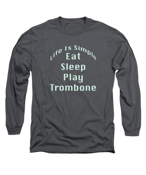 Trombone Eat Sleep Play Trombone 5518.02 Long Sleeve T-Shirt by M K  Miller