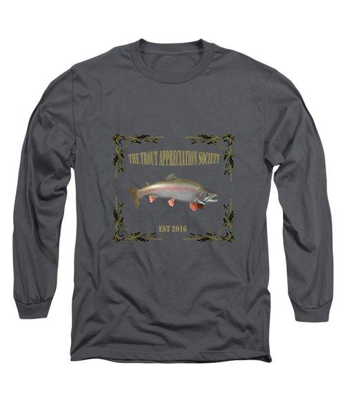 Trout Appreciation Society  Long Sleeve T-Shirt by Rob Hawkins