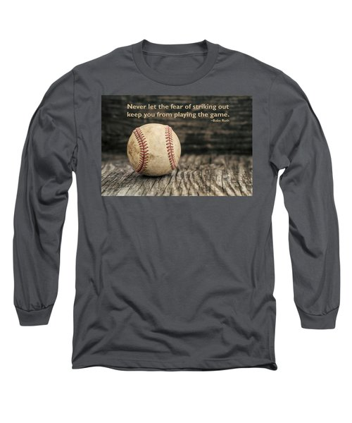 Vintage Baseball Babe Ruth Quote Long Sleeve T-Shirt by Terry DeLuco