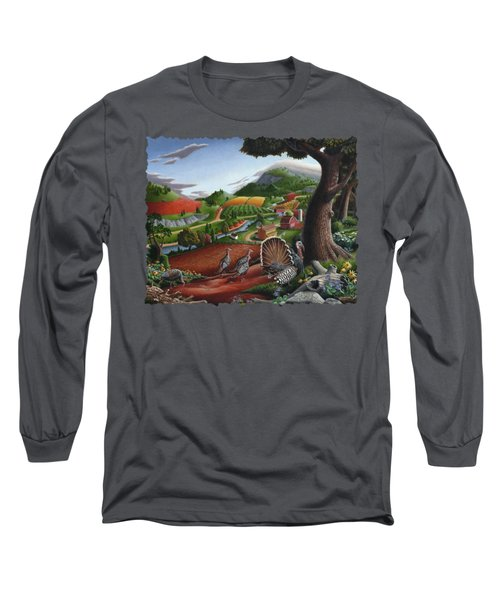 Wild Turkeys Appalachian Thanksgiving Landscape - Childhood Memories - Country Life - Americana Long Sleeve T-Shirt by Walt Curlee