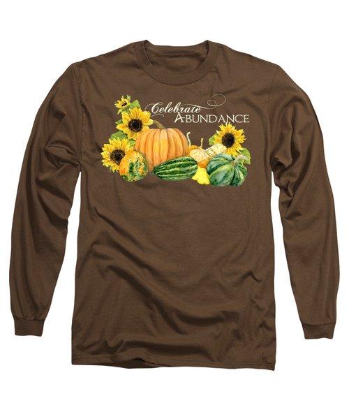 Celebrate Abundance - Harvest Fall Pumpkins Squash N Sunflowers Long Sleeve T-Shirt by Audrey Jeanne Roberts