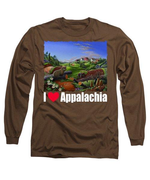 I Love Appalachia T Shirt - Spring Groundhog - Country Farm Landscape Long Sleeve T-Shirt by Walt Curlee