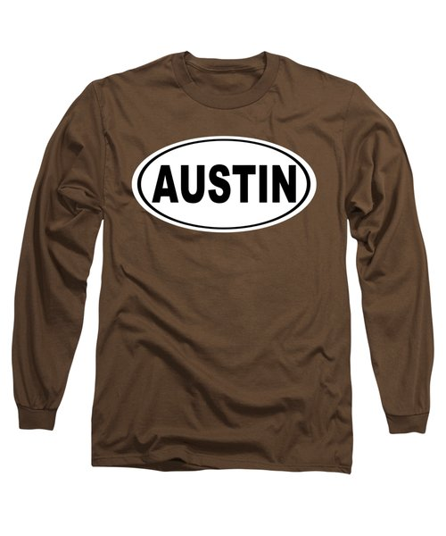 Oval Austin Texas Home Pride Long Sleeve T-Shirt by Keith Webber Jr