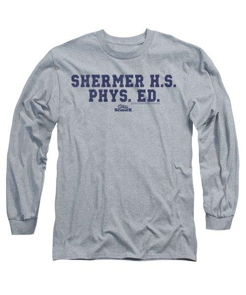 Weird Science - Shermer H.s. Long Sleeve T-Shirt by Brand A