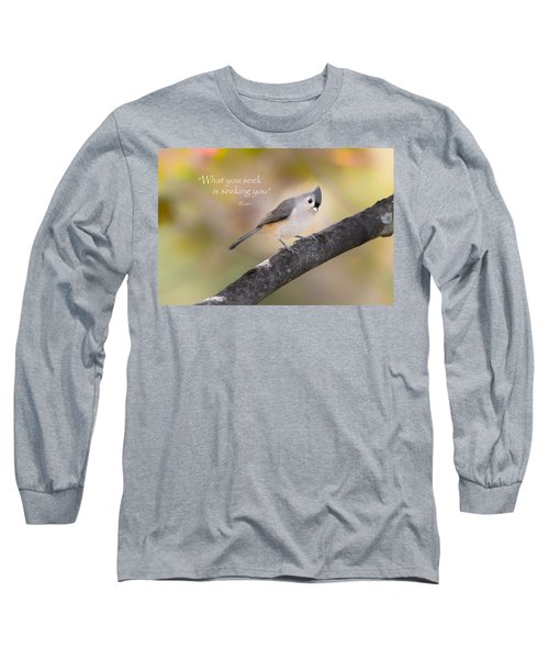 What You Seek Long Sleeve T-Shirt by Bill Wakeley