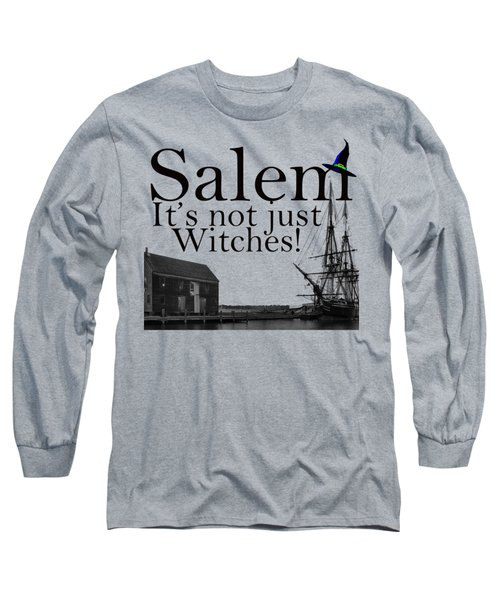 Salem Its Not Just For Witches Long Sleeve T-Shirt by Jeff Folger
