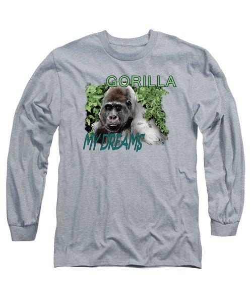 Gorilla My Dreams Long Sleeve T-Shirt by Joseph Juvenal