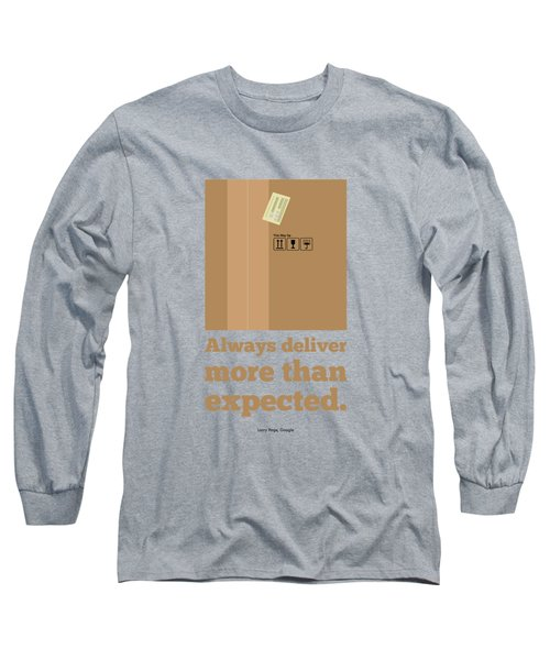 Always Deliver More  Than Expected Inspirational Quotes Poster Long Sleeve T-Shirt by Lab No 4 - The Quotography Department
