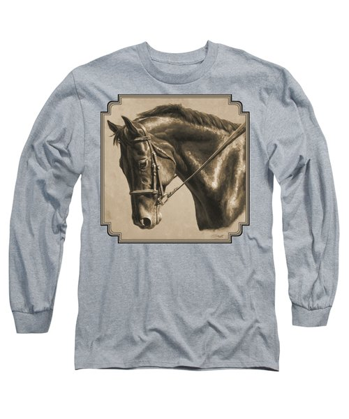 Horse Painting - Focus In Sepia Long Sleeve T-Shirt by Crista Forest
