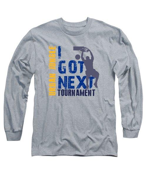 Basketball I Got Next 2 Long Sleeve T-Shirt by Joe Hamilton
