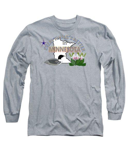 Everything's Better In Minnesota Long Sleeve T-Shirt by Pharris Art