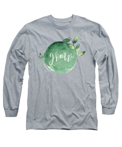 Grow Long Sleeve T-Shirt by Nancy Ingersoll