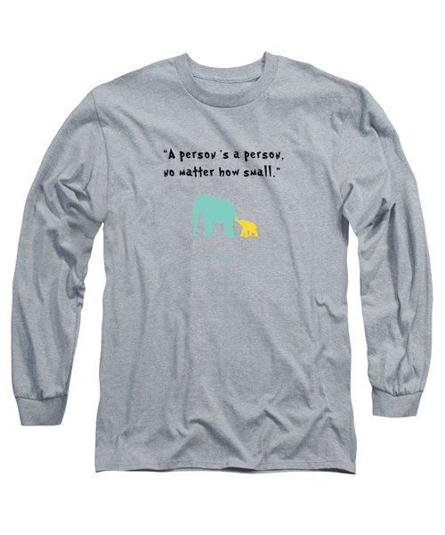 How Small Long Sleeve T-Shirt by Nancy Ingersoll