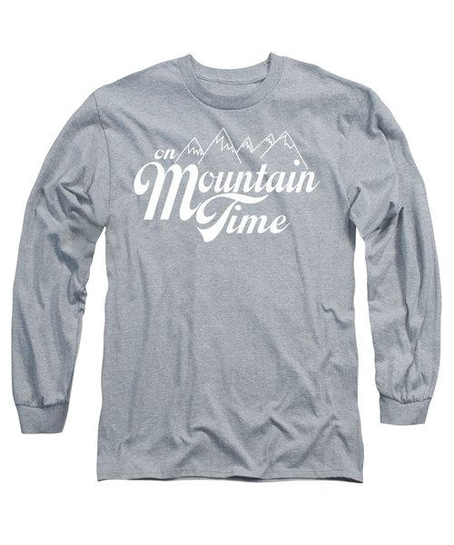 On Mountain Time Long Sleeve T-Shirt by Heather Applegate