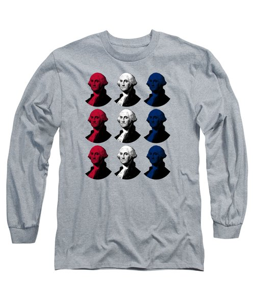 President George Washington - Red, White, And Blue  Long Sleeve T-Shirt by War Is Hell Store