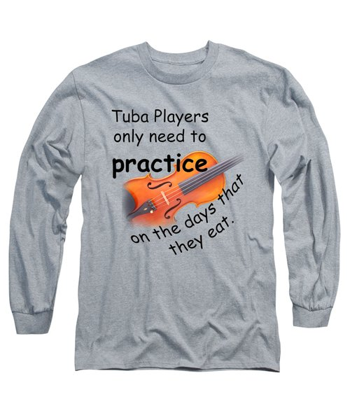 Violins Practice When They Eat Long Sleeve T-Shirt by M K  Miller
