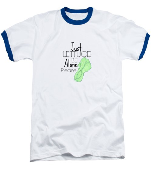 Lettuce Be  Baseball T-Shirt by Lunar Harvest Designs
