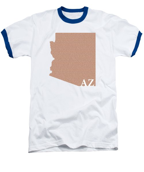 Arizona State Map With Text Of Constitution Baseball T-Shirt by Design Turnpike