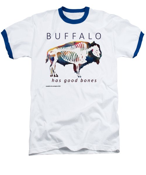 Buffalo Has Good Bones Baseball T-Shirt by Marybeth Cunningham