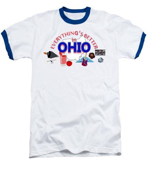 Everything's Better In Ohio Baseball T-Shirt by Pharris Art