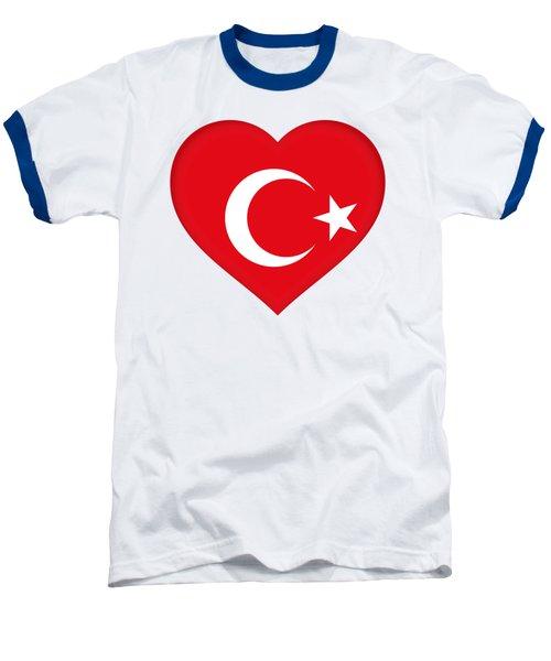 Flag Of Turkey Heart Baseball T-Shirt by Roy Pedersen