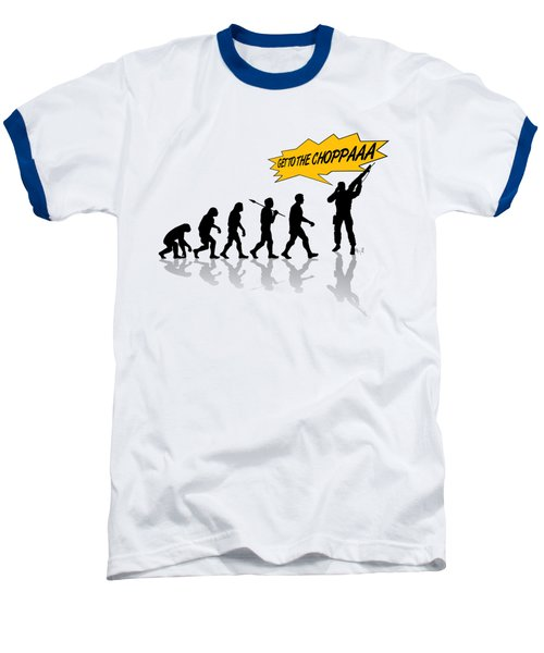 Get To The Choppa Baseball T-Shirt by Filippo B