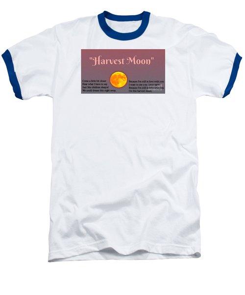 Harvest Moon Song Baseball T-Shirt by John Malone