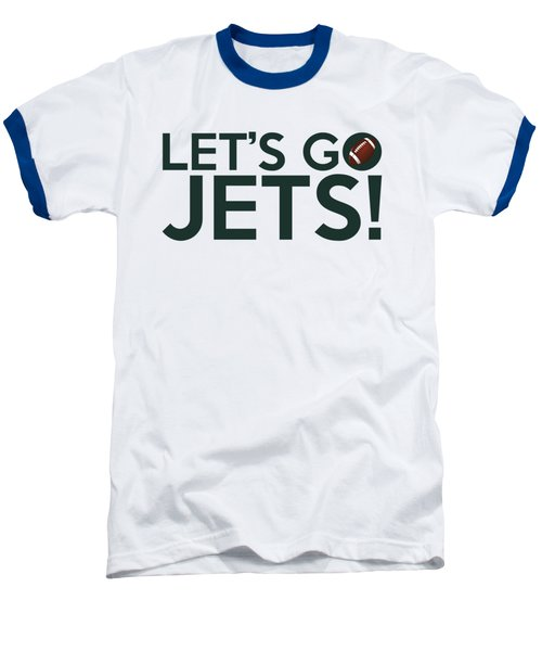 Let's Go Jets Baseball T-Shirt by Florian Rodarte