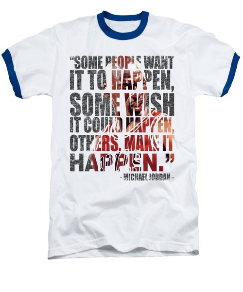 Make It Happen Baseball T-Shirt by Iman Cruz