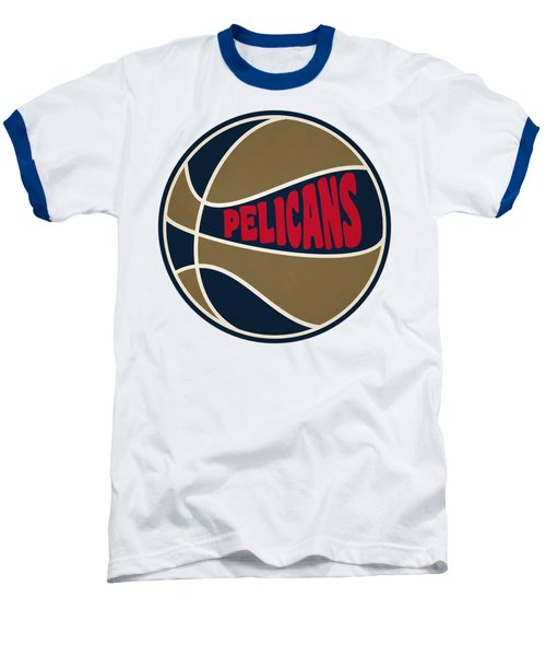 New Orleans Pelicans Retro Shirt Baseball T-Shirt by Joe Hamilton