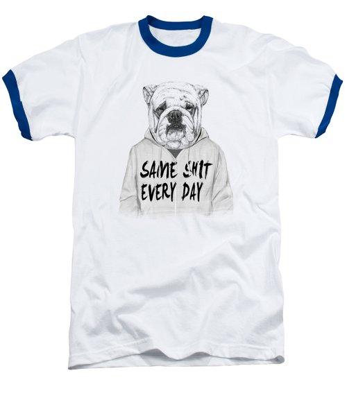 Same Shit... Baseball T-Shirt by Balazs Solti