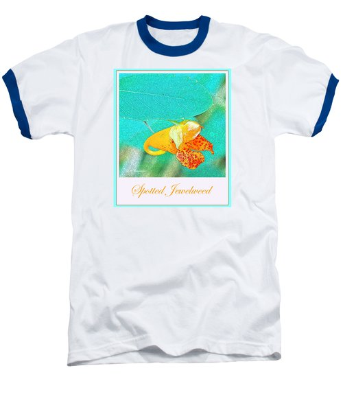 Baseball T-Shirt featuring the photograph Spotted Jewelweed Wildflower by A Gurmankin