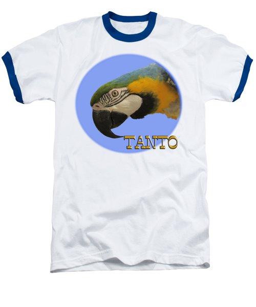 Tanto Baseball T-Shirt by Zazu's House Parrot Sanctuary
