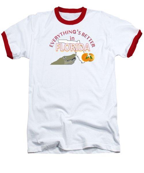 Everything's Better In Florida Baseball T-Shirt by Pharris Art
