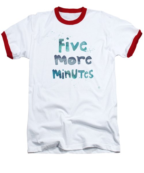 Five More Minutes Baseball T-Shirt by Linda Woods
