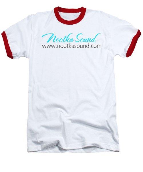 Nootka Sound Logo #11 Baseball T-Shirt by Nootka Sound