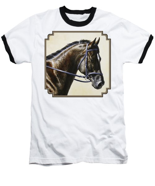 Dressage Horse - Concentration Baseball T-Shirt by Crista Forest