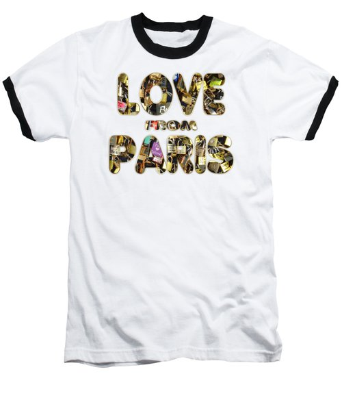 Paris City Of Love And Lovelocks Baseball T-Shirt by Georgeta Blanaru